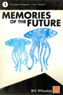 Memories_of_the_Future_by_Wil_Wheaton