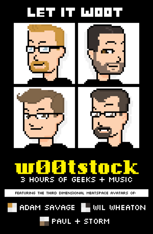 let it woot at Wootstock with adam savage, paul and storm, and wil wheaton