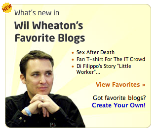 Wil Wheaton's Favorites at Technorati